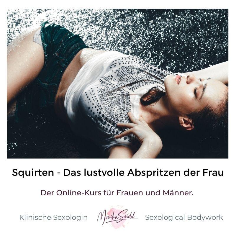 Monika Seidel Sexologin und Sexological Bodywork   Squirten